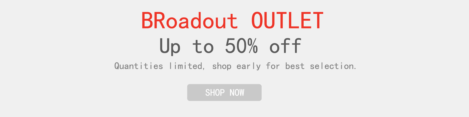 broadout outlet